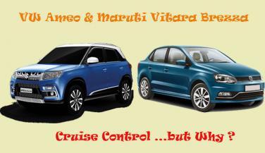 VW Ameo & Maruti Vitara Brezza: सेगमेंट में पहली बार क्रूज़ कंट्रोल, पर किस काम का!